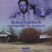 Robert Nighthawk: Prowling With the Nighthawk *