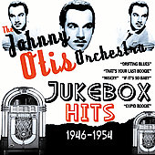 Johnny Otis: Jukebox Hits 1946-1954