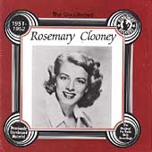 Rosemary Clooney: The Uncollected Rosemary Clooney, 1951-1952