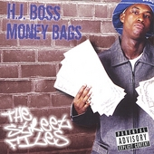 H.J. Boss Moneybags: The Street Files