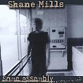 Shane Mills: Some Assembly Required