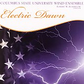 Electric Dawn / Columbus State Unversity Wind Ensemble