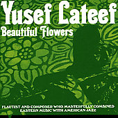 Yusef Lateef: Beautiful Flowers
