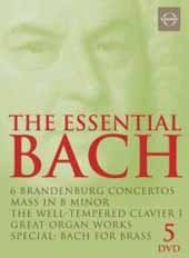 The Essential Bach / Brandenburg Concertos; Mass in B minor; Well-Tempered Clavier; etc. [5 DVD]
