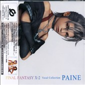 Original Soundtrack: Final Fantasy X-2 Vocal Collection: Paine