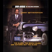 Jimmy Witherspoon: The Blues, The Whole Blues & Nothing But the Blues