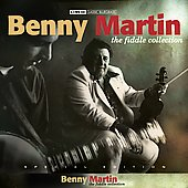 Benny Martin: The Fiddle Collection [Bonus Tracks]