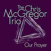 Chris McGregor: Our Prayer