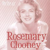 Rosemary Clooney: On the Air