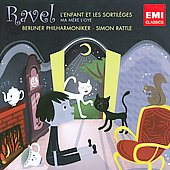 Ravel: L'enfant et les sortil&egrave;ges, Ma m&egrave;re l'oye / Sir Simon Rattle, Berlin Philharmonic Orchestra, et al