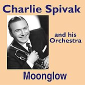 Charlie Spivak: Moonglow *