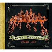 David Berkeley: Strange Light [Digipak] *
