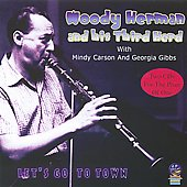 Woody Herman/Woody Herman & The Third Herd: Let's Go To Town