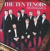 The Ten Tenors: Nostalgica