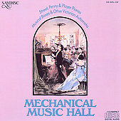 Mechaniel Music Hall: Street, Penny & Player Pianos Musical Boxes & Other Victorian Aut