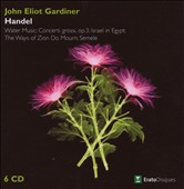 Handel: Water Music; Concerti Grossi, Op. 3; Israel in Egypt; the Ways of Zion do Mourn; Semele