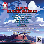 Elinor Remick Warren: The Legend of King Arthur; Symphony in One Movment; Along the Western Shore; Etc.