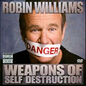 Robin Williams (Comedy): Weapons of Self Destruction [PA]