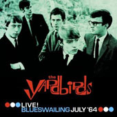 The Yardbirds: Live! Blueswailing July '64