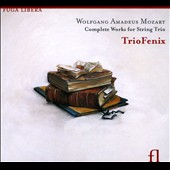 Wolfgang Amadeus Mozart: Complete Works for String Trio