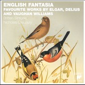 English Fantasia: Favourite Works by Elgar, Delius and Vaughan Williams