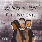 Rebels of Art: Feel No Evil [PA]