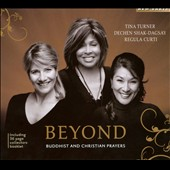 Regula Curti/Dechen Shak-Dagsay/Tina Turner: Beyond: Buddhist and Christian Prayers [Digipak]