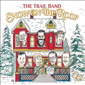 Trail Band: Snow on the Roof *