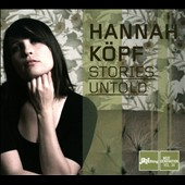Hannah Köpf: Stories Untold [Digipak]