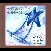 Antonio Andrade: See If You Recognize This One... [Digipak]