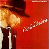 Bobby Caldwell (Singer/Guitarist): Cat in the Hat