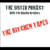 The Sister Project: The Kitchen Tapes