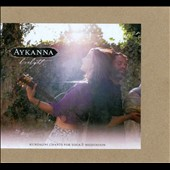 Aykanna: Seeds of Love [Spirit Voyage] [Digipak]
