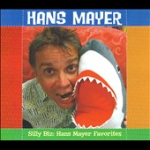 Hans Mayer: Silly Biz: Hans Mayer Favorites