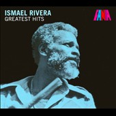 Ismael Rivera: Greatest Hits [Digipak]