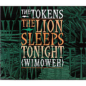 The Tokens: The Lion Sleeps Tonight [Maxi Single]