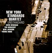 New York Standards Quartet: Unstandard