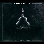 Nader Sadek: In the Flesh [Digipak]