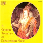 A Golden Treasury of Elizabethan Music