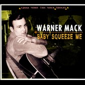 Warner Mack: Baby Squeeze Me: Gonna Shake This [Digipak] *
