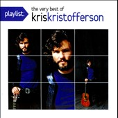 Kris Kristofferson: Playlist: The Very Best of Kris Kristofferson