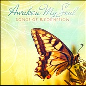 Various Artists: Awaken My Soul: Songs of Redemption
