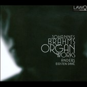Johannes Brahms: Organ Works / Anders Eidsten Dahl, organ