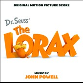 Dr. Seuss' The Lorax, film score / music by John Powell