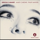 Serious Cabaret / Mary Carewe, voice; Philip Mayers, piano