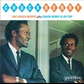 Chuck Berry: One Dozen Berrys/Chuck Berry Is on Top