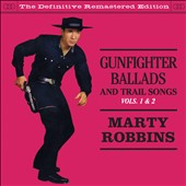 Marty Robbins: Gunfighter Ballads & Trail Songs, Vol. 1-2