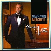 Vashawn Mitchell: Created 4 This