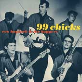 Ron Haydock & the Boppers: 99 Chicks