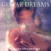 Guitar Dreams - Classics for a New Age